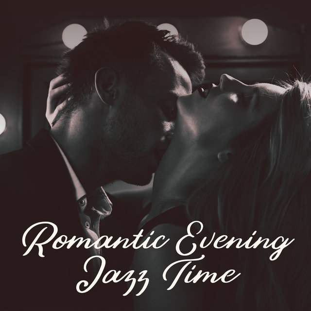 Romantic Evening Jazz Time: 2019 Instrumental Jazz Compilation, Sweet Jazz Moments, Music for Two