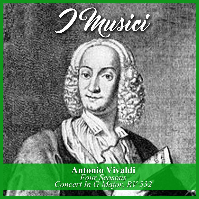 Antonio Vivaldi: Four Seasons / Concert In G Major, RV 532