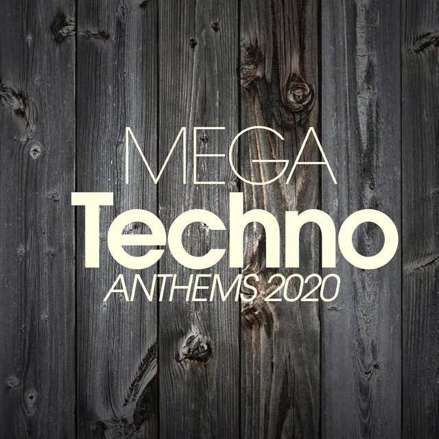 Mega Techno Anthems 2020