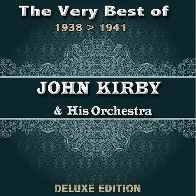 The Very Best of John Kirby from 1938 to 1941