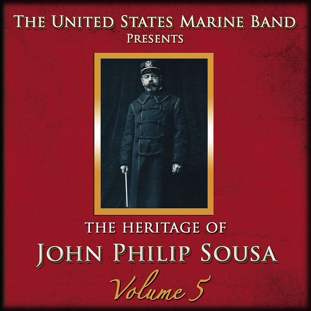The Heritage of John Philip Sousa: Volume 5