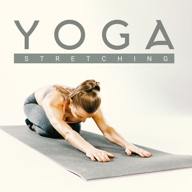 Yoga Stretching – 15 Tracks Perfect for Your Daily Dose of Exercise