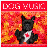 Music For Dog's Ears and Dog Music (feat. Música para Relaxar Maestro & Baby Lullabies Music)