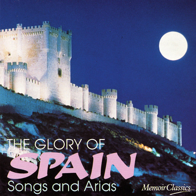 The Glory of Spain: Songs and Arias