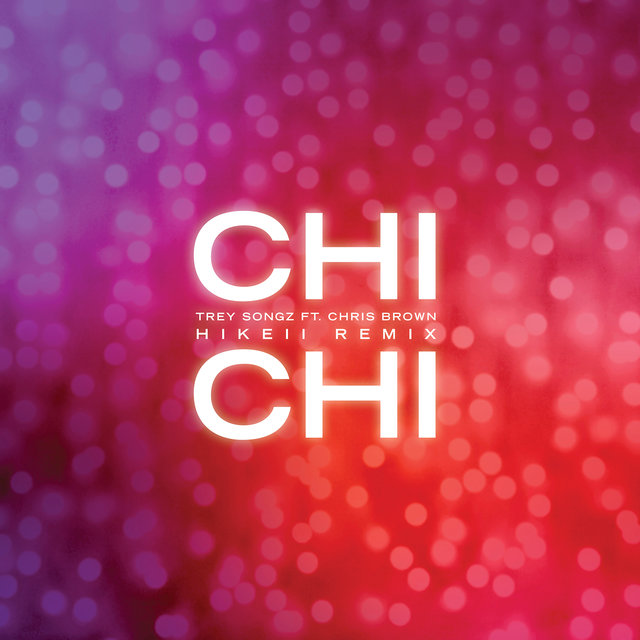 Chi Chi (feat. Chris Brown) [Hikeii Remix]