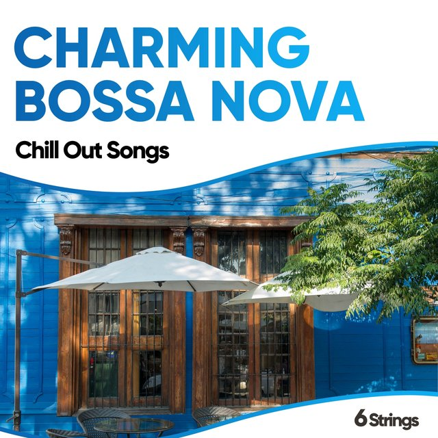 Charming Bossa Nova Chill Out Songs