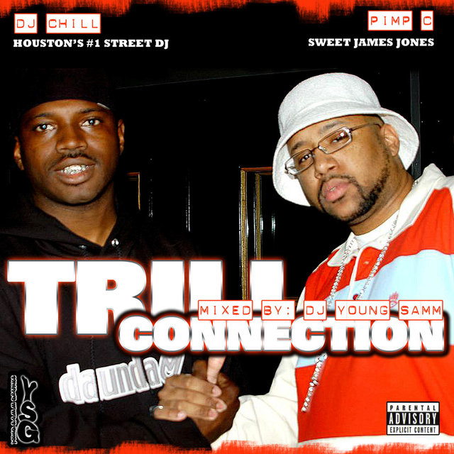 DJ Chill Presents Pimp C Trill Connection