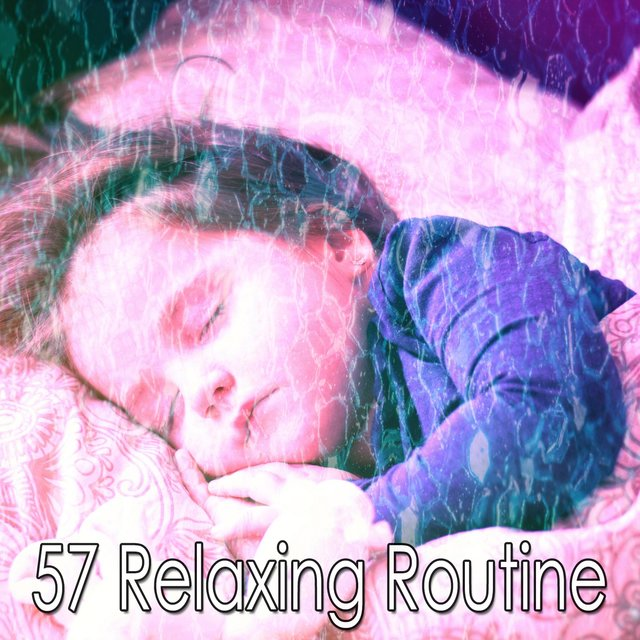 57 Relaxing Routine