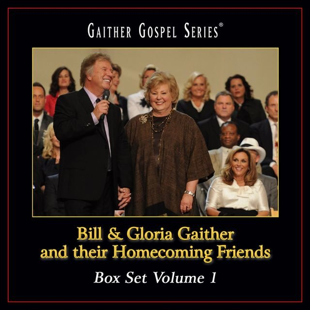 Bill & Gloria Gaither And Their Homecoming Friends
