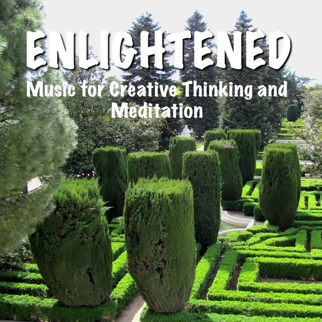 Enlightened Music for Creative Thinking and Meditation