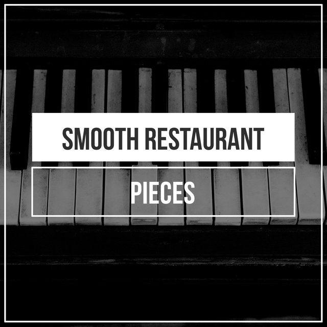 Smooth Restaurant Piano Pieces