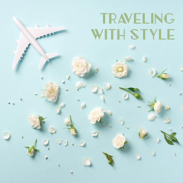 Traveling with Style – Relaxing and Elegant Jazz Music for Journeys