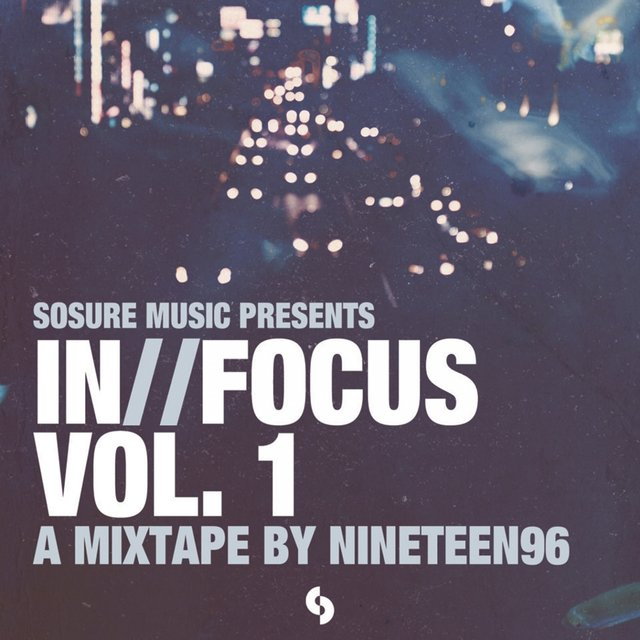 InFocus - Vol.1: A Mixtape By Nineteen96