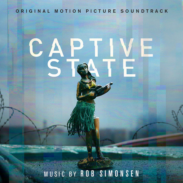 Captive State (Original Motion Picture Soundtrack)