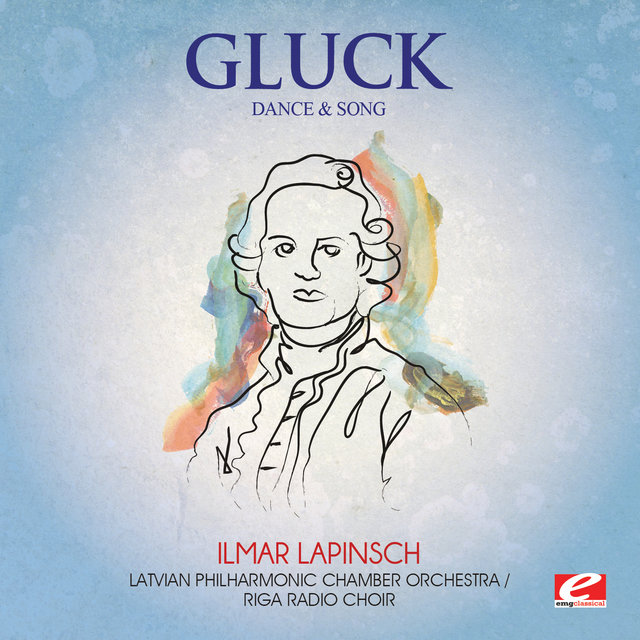 Gluck: Dance and Song (Digitally Remastered)