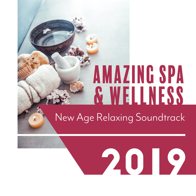 Amazing Spa & Wellness New Age Relaxing Soundtrack 2019