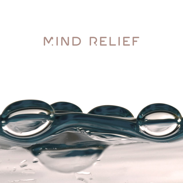 Mind Relief: Relaxing, Soul-Soothing and Anti-Stress Music that brings Inner Harmony and Calms a Troubled Mind
