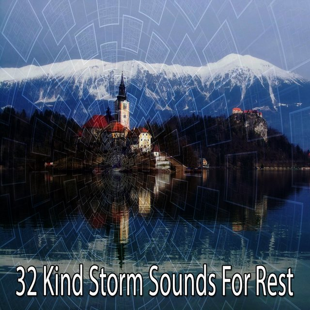 32 Kind Storm Sounds for Rest