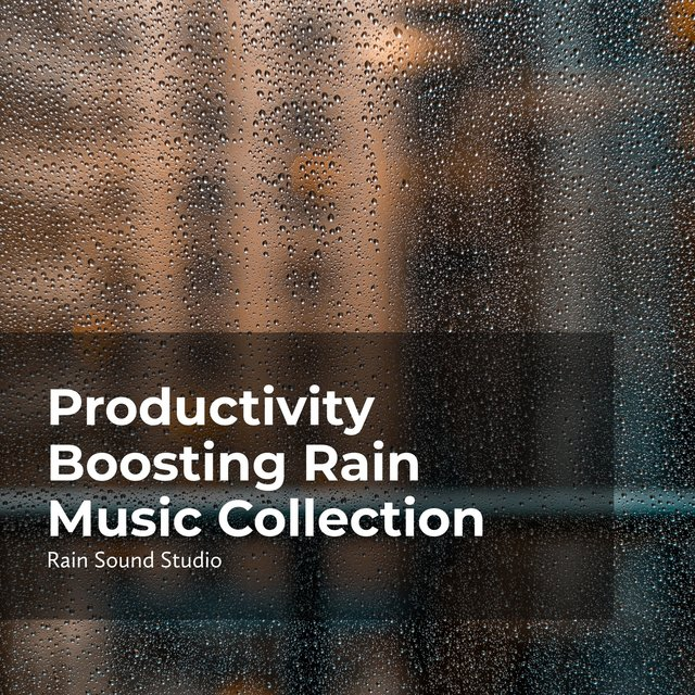 Productivity Boosting Rain Music