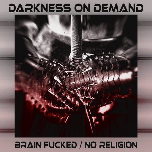 Brain Fucked / No Religion