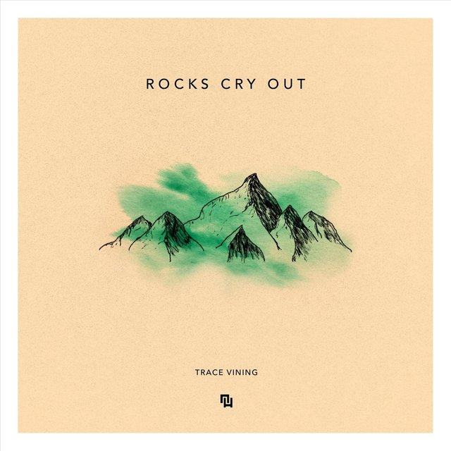 Rocks Cry Out (feat. Trace Vining)