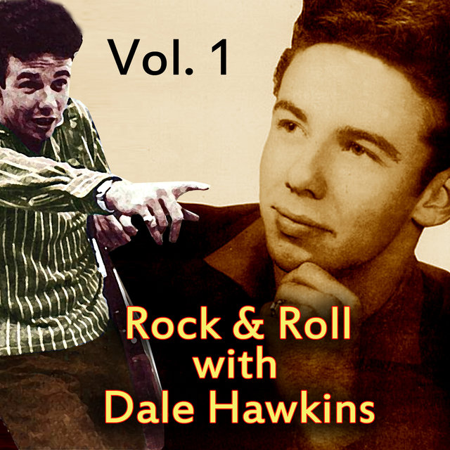 Rock & Roll with Dale Hawkins, Vol. 1