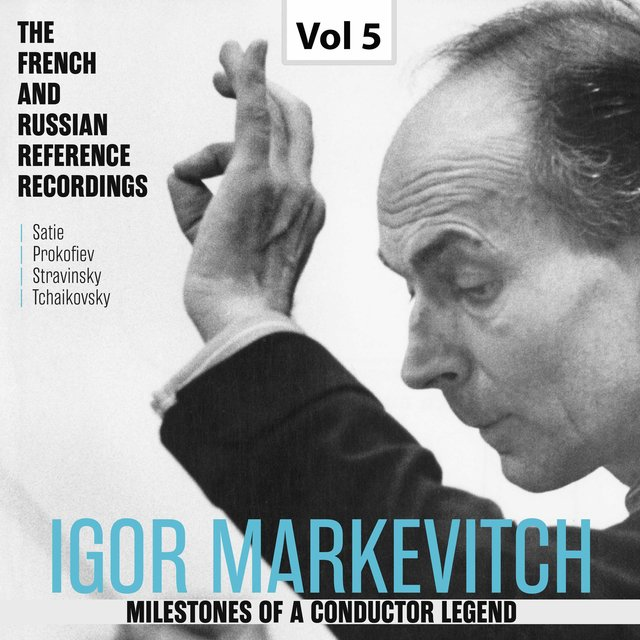 Milestones of a Conductor Legend: Igor Markevitch, Vol. 5
