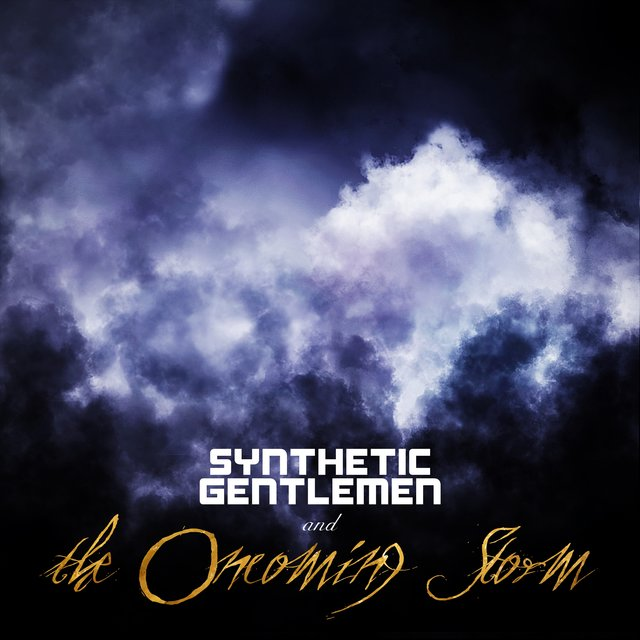 Synthetic Gentlemen and the Oncoming Storm