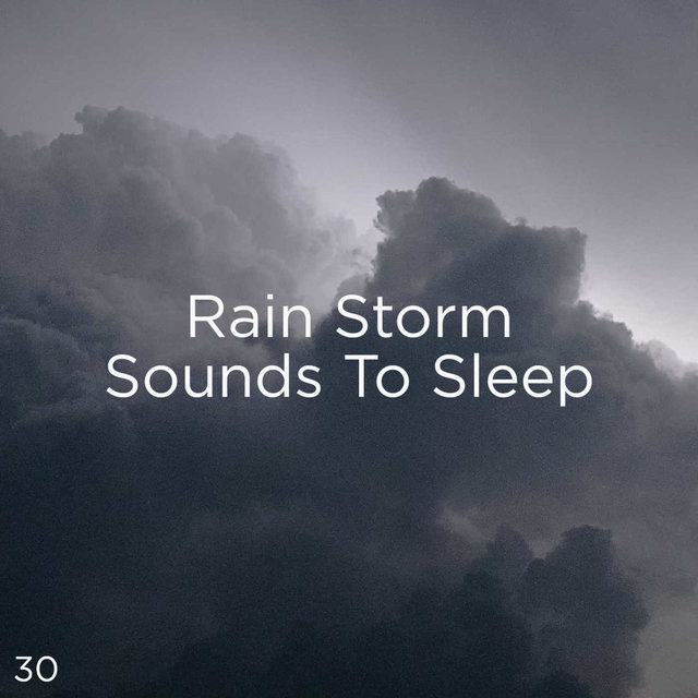 30 Rain Storm Sounds To Sleep