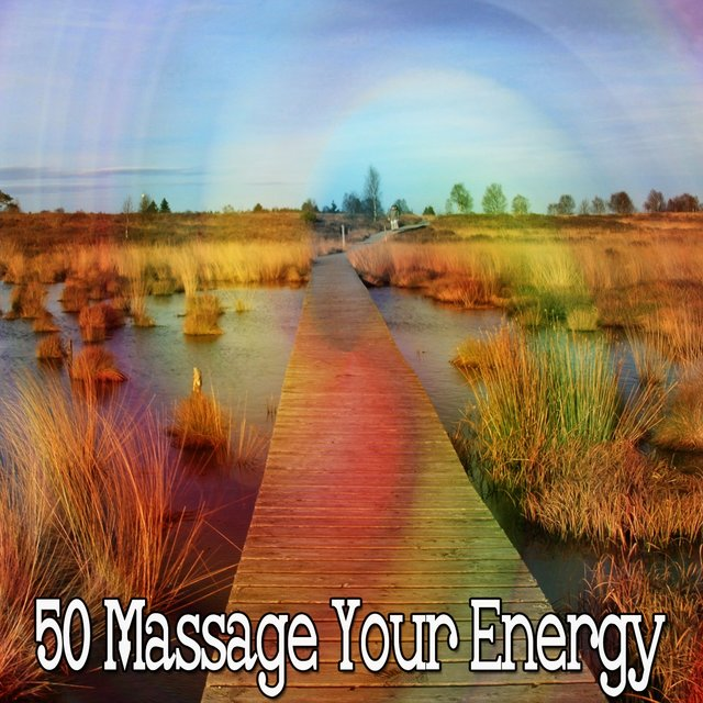 50 Massage Your Energy