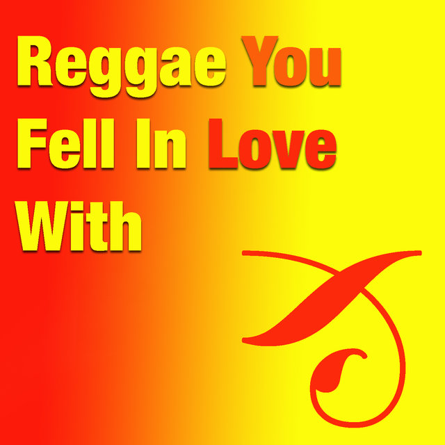 Reggae You Fell In Love With