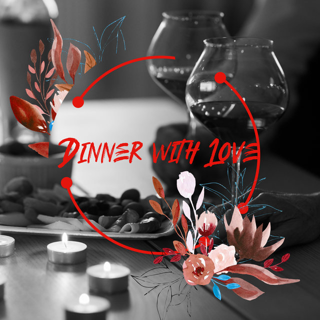 Dinner with Love: Romantic Instrumental Jazz Background Music