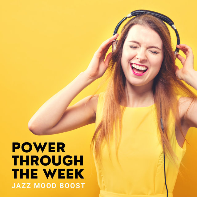 Power through the Week – Mood Boosting Blues Jazz Music to Face Everyday Challenges with Smile