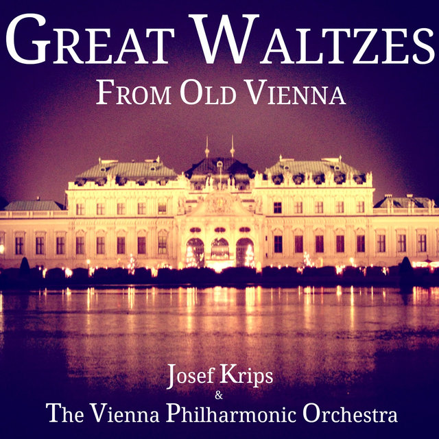 Great Waltzes from Old Vienna