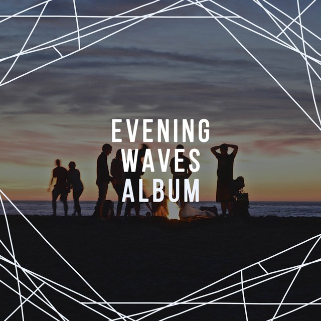 """ Evening Waves Album """