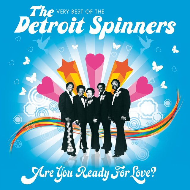 Are You Ready for Love? The Very Best of The Detroit Spinners
