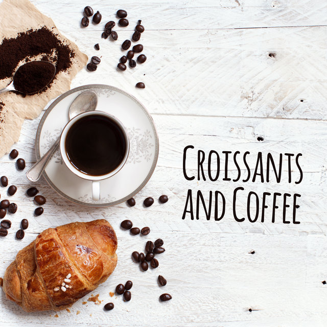 Croissants and Coffee - Atmospheric Jazz Music for the Cafe, Delicious Coffee and Tea, Deserts, Relaxing Time, Instrumental Variations