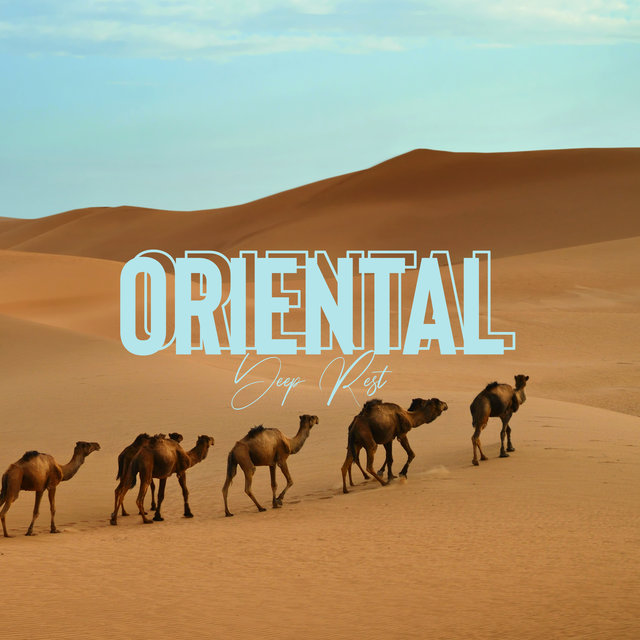 Oriental Deep Rest - Chill Lounge, Home Relaxation, Ambient Sensual Vibes