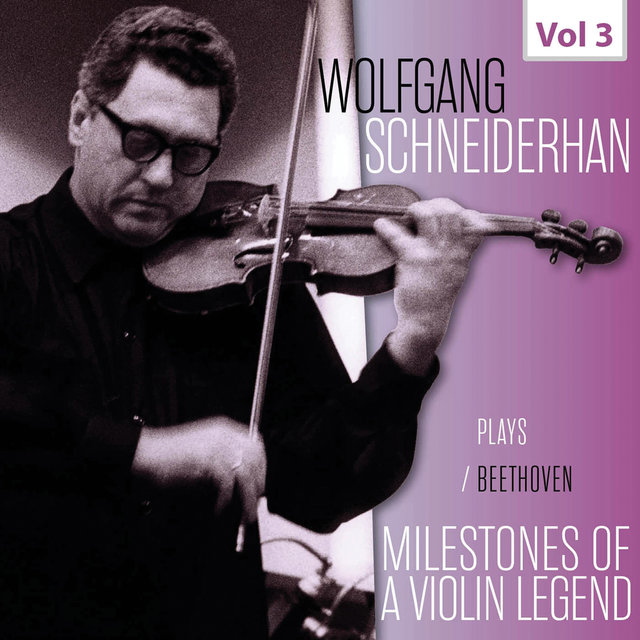 Milestones of a Violin Legend: Wolfgang Schneiderhan, Vol. 3