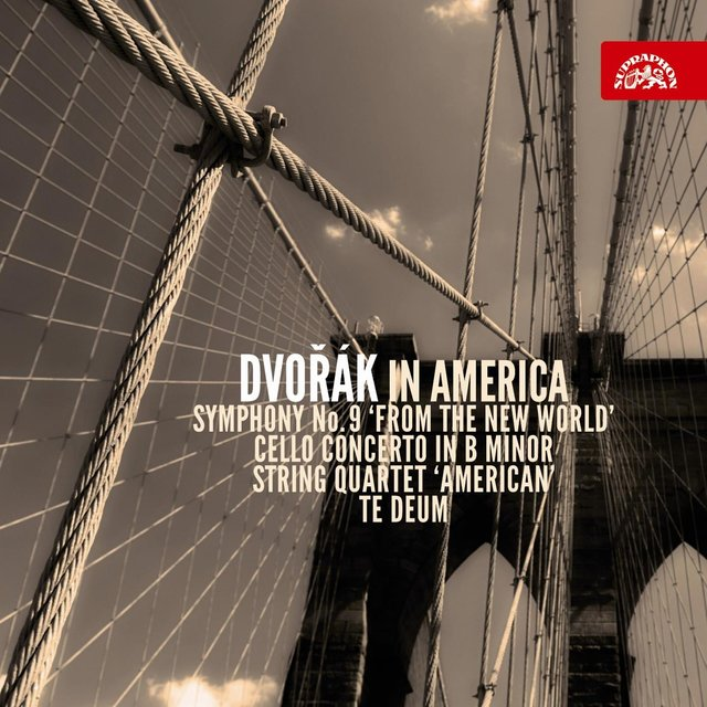 "Dvořák in America (Symphony No. 9, Cello Concerto in B Minor, String Quartet ""American"", Te Deum)"