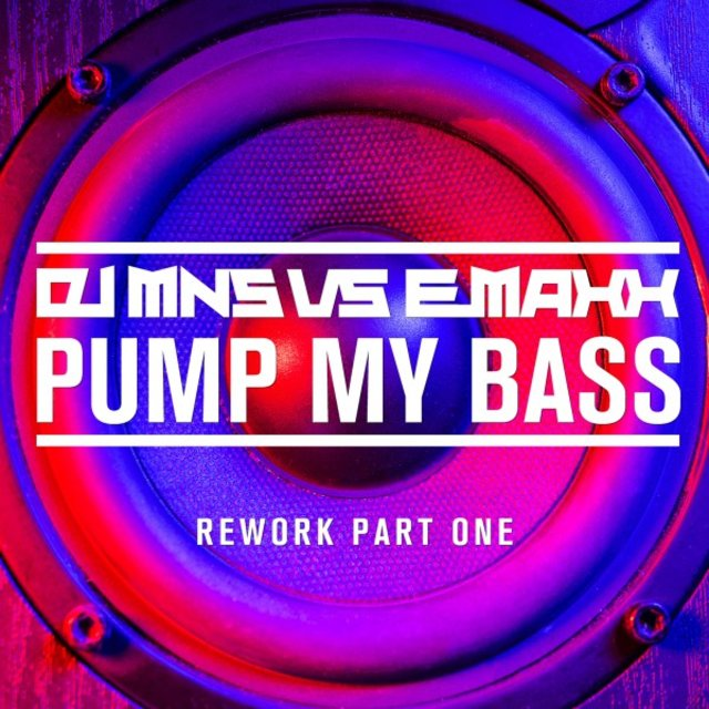 Pump My Bass - Rework Part One