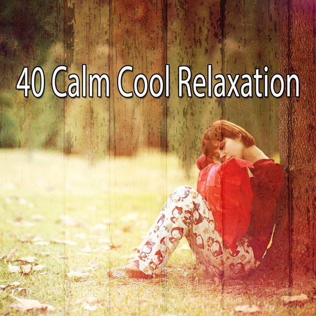 40 Calm Cool Relaxation