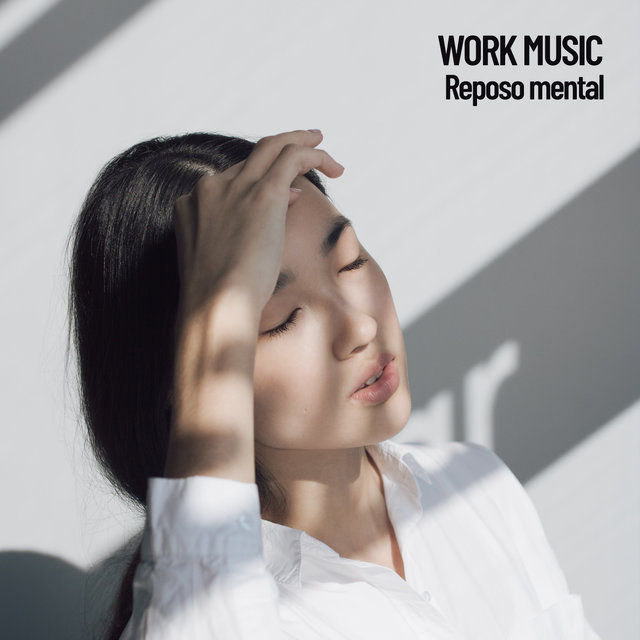 Work Music: Reposo mental