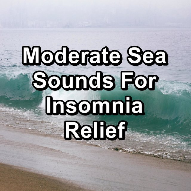 Moderate Sea Sounds For Insomnia Relief