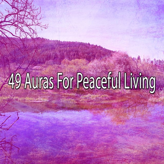 49 Auras for Peaceful Living
