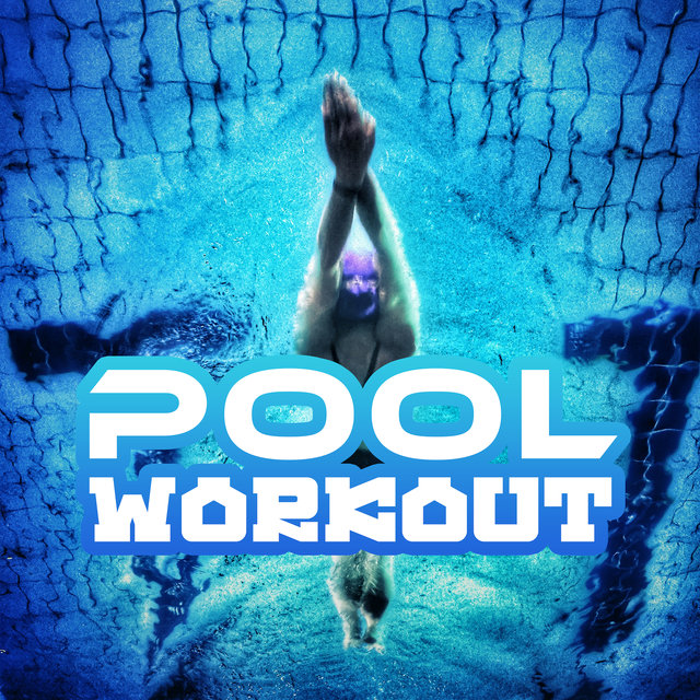 Pool Workout: Chillout Music for Water Aerobic Exercises and Aquagym