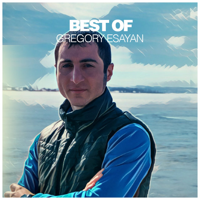 Best of Gregory Esayan (DJ Mix)