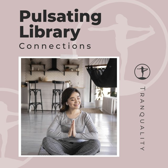 Pulsating Library Connections