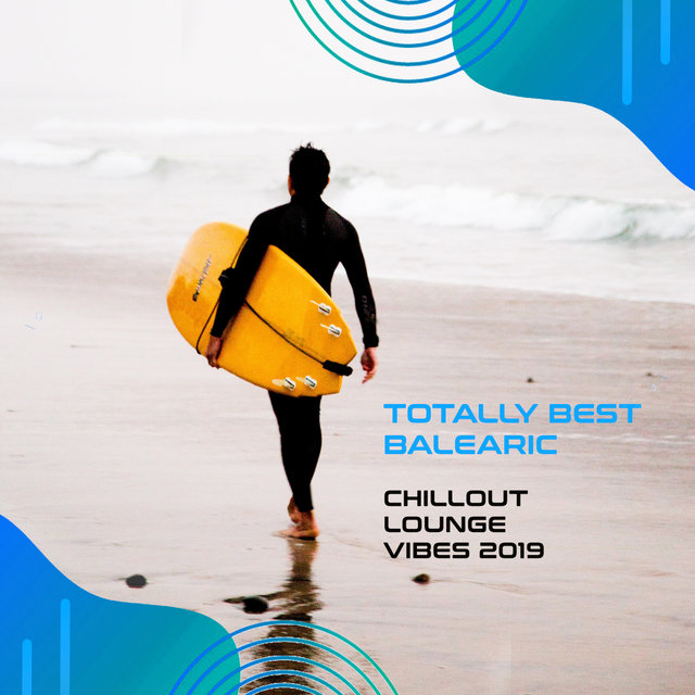 Totally Best Balearic Chillout Lounge Vibes 2019