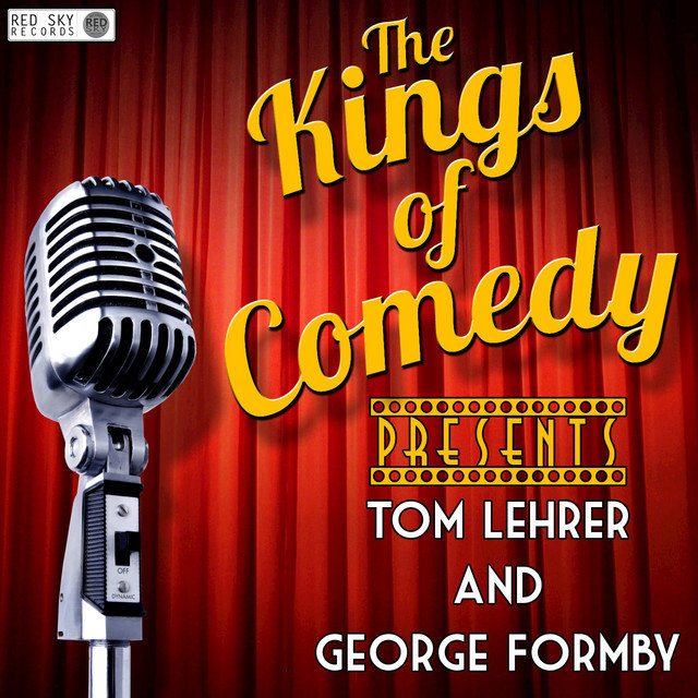 Kings of Comedy Presents Tom Lehrer and George Formby